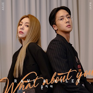 ravi-feat-ailee-what-about-you-salam-korea